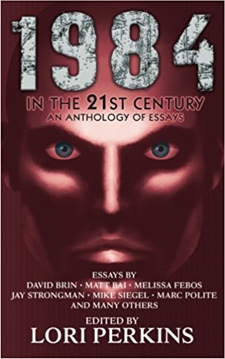 1984 in the 21st Century: An Anthology of Essays  book cover - anthology, social commentary
