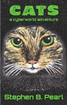 Cats - a cyberworld adventure book cover - futuristic, science fiction, cyberpunk, gamelit, action-adventure novel